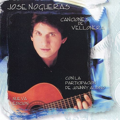 Play & Download Canciones de Vellonera by José Nogueras | Napster