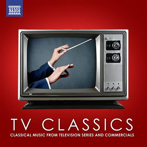 TV Classics: Classical Music from Television Series and Commercials by Various Artists