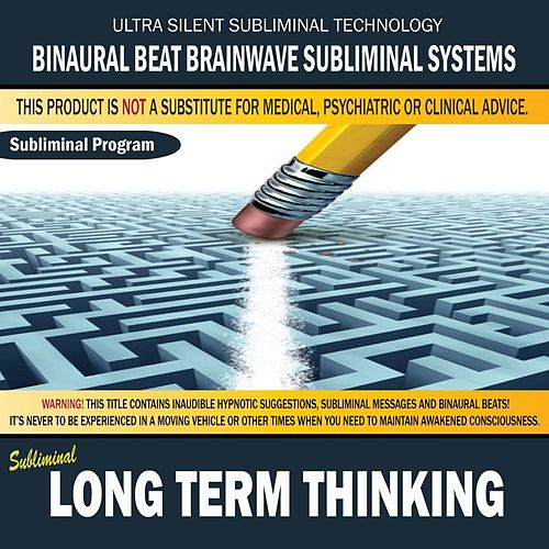 Play & Download Long Term Thinking by Binaural Beat Brainwave Subliminal Systems | Napster