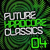 Future Hardcore Classics Vol. 4 - EP by Various Artists