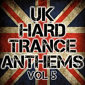 UK Hard Trance Anthems Volume 5 - EP by Various Artists