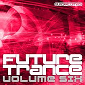 Play & Download Future Trance - Volume Six - EP by Various Artists | Napster