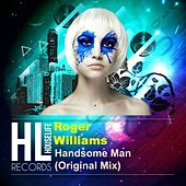 Play & Download Handsome Man by Roger Williams | Napster