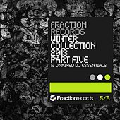 Play & Download Fraction Records Winter Collection 2013 Part 5 - EP by Various Artists | Napster