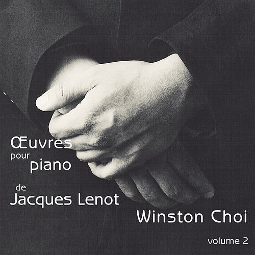 Play & Download Lenot: Oeuvres pour piano, Vol. 2 by Winston Choi | Napster