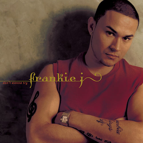 Don't Wanna Try (spanglish) by Frankie J