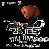 Still Tippin' by Mike Jones