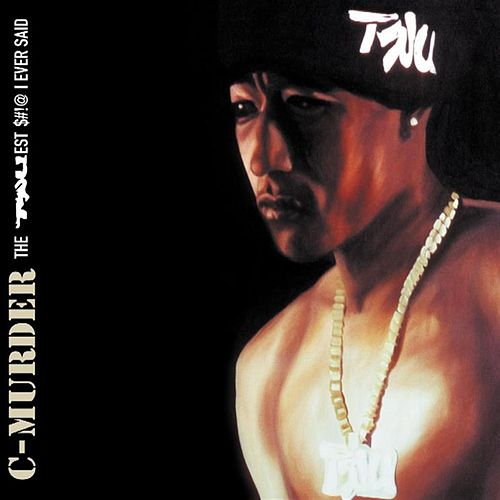 Play & Download The Truest S**t I Ever Said by C-Murder | Napster
