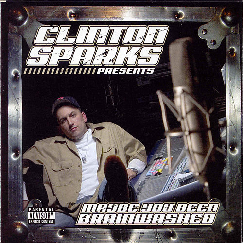 Play & Download Maybe You Been Brainwashed by Clinton Sparks | Napster