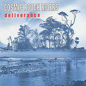 Play & Download Deliverance by The Cosmic Rough Riders | Napster