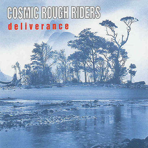 Deliverance by The Cosmic Rough Riders