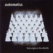 Play & Download Fourty Virgins in the Afterlife by The Automatics | Napster