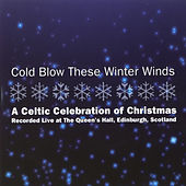 Cold Blow These Winter Winds by Various Artists