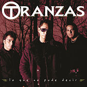 Play & Download Lo Que No Pude Decir by Tranzas | Napster