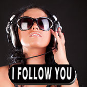I Follow You by Various Artists
