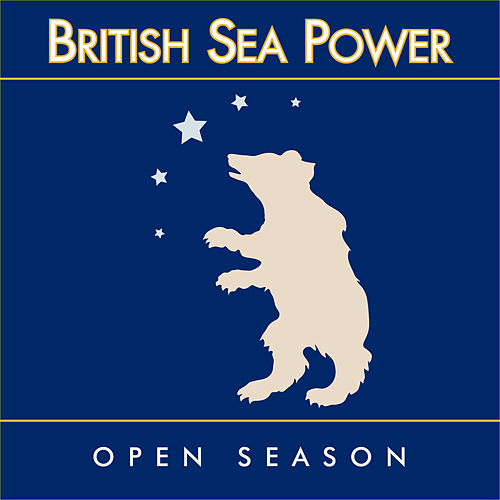 Play & Download Open Season by British Sea Power | Napster