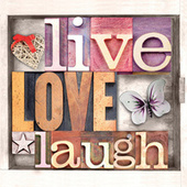Live, Love, Laugh by Various Artists