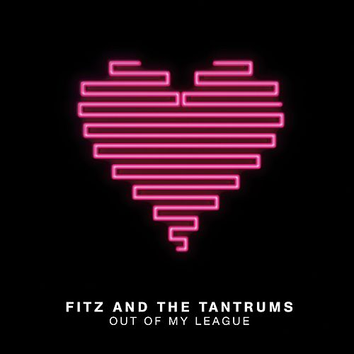 Play & Download Out Of My League by Fitz and the Tantrums | Napster