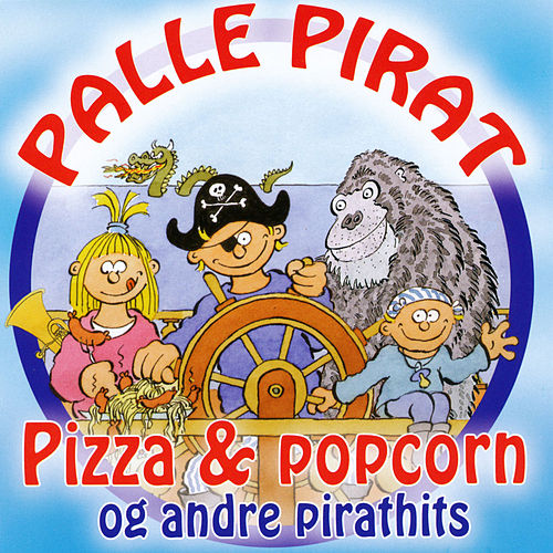 Play & Download Pizza & Popcorn Og Andre Pirathits by Palle Pirat | Napster