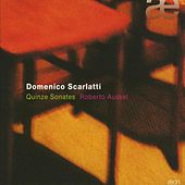 Play & Download Scarlatti: Quinze Sonates by Roberto Aussel | Napster
