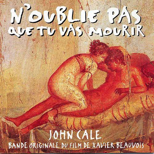 Play & Download N'Oublie Pas Que Tu Vas Mourir (Bande Originale du Film) by John Cale | Napster