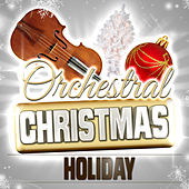 Play & Download Orchestral Christmas Holiday by Various Artists | Napster