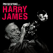 Presenting… Harry James by Harry James