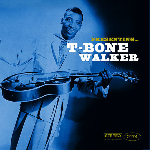 Presenting… T-Bone Walker by T-Bone Walker