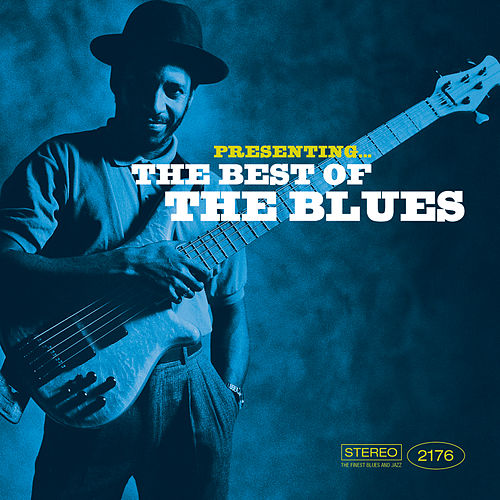 Presenting… the Best of the Blues by Various Artists
