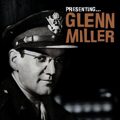 Play & Download Presenting… Glenn Miller by Glenn Miller | Napster