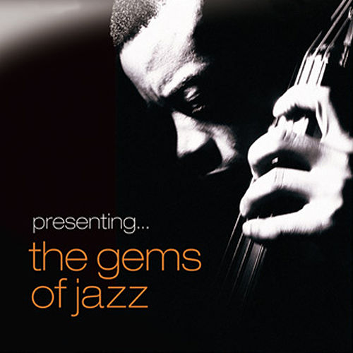 Play & Download Presenting… The Gems of Jazz by Various Artists | Napster