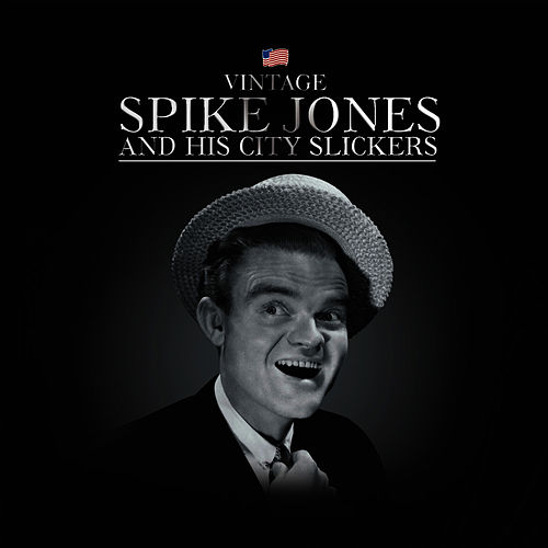 Spike Jones & His City Slickers by Spike Jones