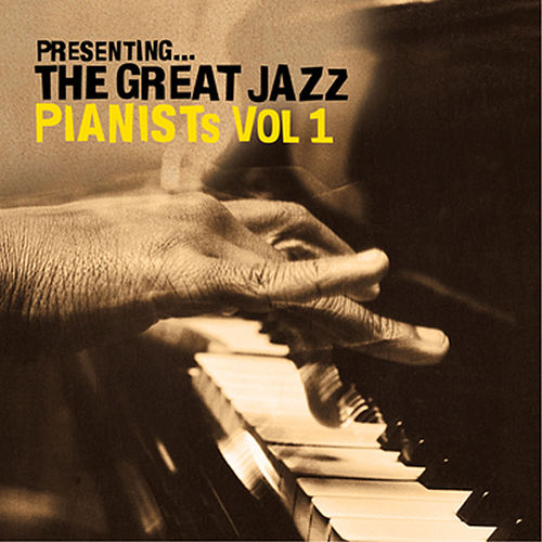 Presenting… The Great Jazz Pianists - Vol. 1 by Various Artists