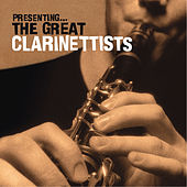 Play & Download Presenting… The Great Clarinettists by Various Artists | Napster