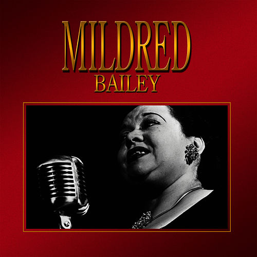 Play & Download Mildred Bailey by Mildred Bailey | Napster