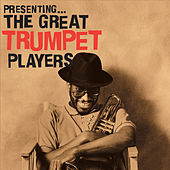 Presenting…The Great Trumpet Players by Various Artists