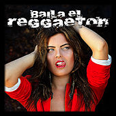Play & Download Baila el Reggaeton by La Banda Del Diablo | Napster