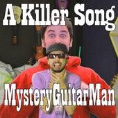 A Killer Song- MysteryGuitarMan by Sean Klitzner