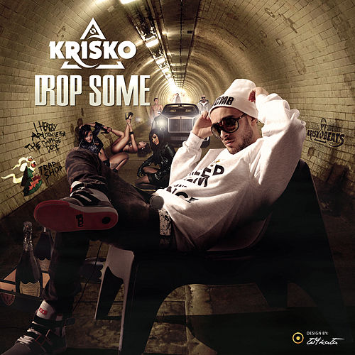 Drop Some - Single by Krisko