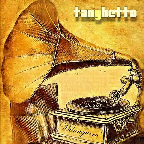 Milonguero (Deluxe Edition) by Tanghetto