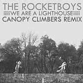 We Are a Lighthouse (Canopy Climbers Remix) by The Rocketboys