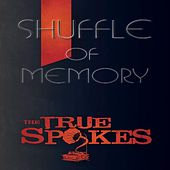 Play & Download Shuffle of Memory by The True Spokes | Napster