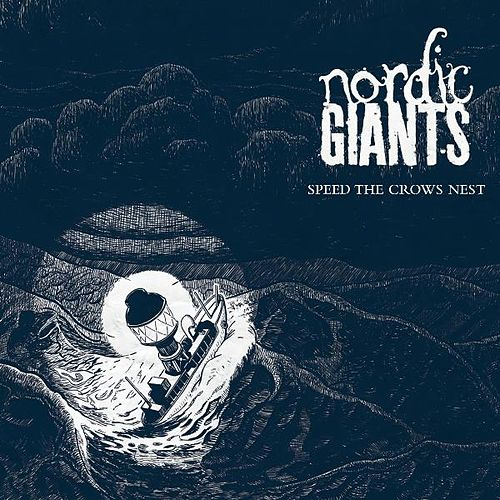 Speed the Crows Nest by Nordic Giants