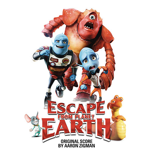 Play & Download Escape from Planet Earth by Aaron Zigman | Napster