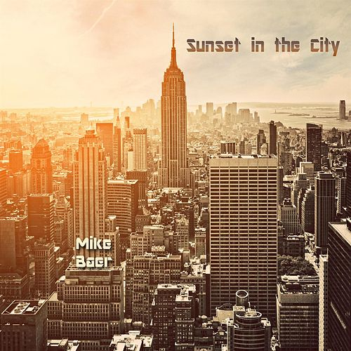 Sunset in the City by Mike Baer