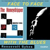 Play & Download The Honeydripper & Face to Face With the Blues by Roosevelt Sykes | Napster
