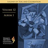 Milken Archive Digital Volume 12, Album 1: Legend of Toil and Celebration - Songs of Solidarity, Social Awareness, and Yiddish Americana by Various Artists