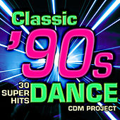 Play & Download Classic 90s Dance - 30 Super Hits by CDM Project | Napster
