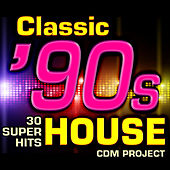 Play & Download Classic 90s House - 30 Super Hits by CDM Project | Napster