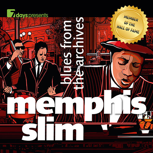 Play & Download 7days presents: Memphis Slim - Blues from the Archives by Memphis Slim | Napster